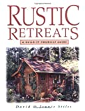 Rustic Retreats, David Stiles and Jeanie Stiles, 1580170358