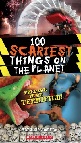 100 Scariest Things on the Planet (100 Most...) (The Most Awesome Thing In The World)