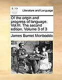 Of the Origin and Progress of Language, James Burnet Monboddo, 1170375235