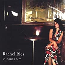 Without a Bird By Rachel Ries (2007-09-25)