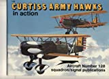 Curtiss Army Hawks in Action, Larry Davis, 0897472861