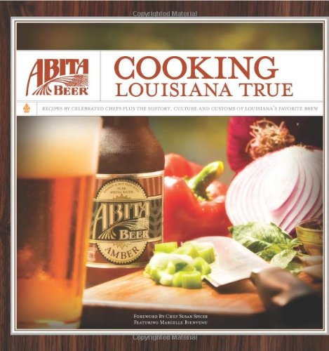 Abita Beer: Cooking Louisiana True