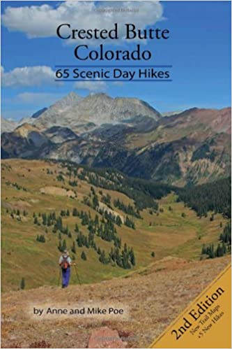 crested butte colorado 65 scenic day hikes anne poe mike poe