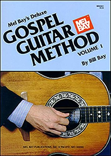 Mel Bay's Deluxe Gospel Guitar Method, Volume 1