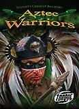 Aztec Warriors, Marc Clint, 1600146260