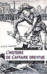L'histoire de l'Affaire Dreyfus : Tome 1, L'affaire du capitaine Dreyfus, 1894-1897 par Oriol