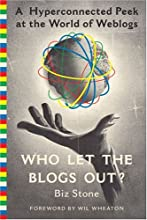 Who Let the Blogs Out?: A Hyperconnected Peek at the World of Weblogs