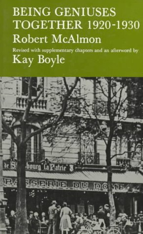 Being Geniuses Together 1920-1930 (Revised with supplementary chapters and an afterword by Kay Boyle)