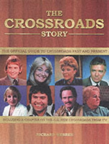 The Crossroads Story: The Official Guide to Crossroads Past and Present ebook