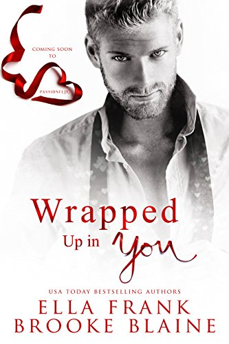 Wrapped Up in You : A Valentine's Day Short Story cover