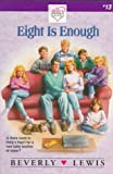 Eight Is Enough, Beverly Lewis, 0310208440