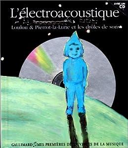 """Afficher """"L'électroacoustique"""""""