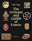 img - for The Artisans and Guilds of France book / textbook / text book