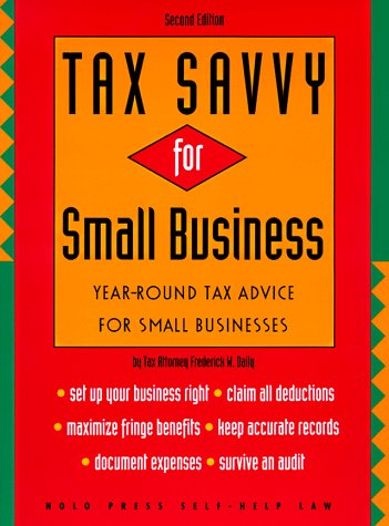 Tax Savvy for Small Business: Year-Round Tax Strategies to Save You Money (3rd ed)