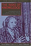 img - for The Risks of Knowledge: Investigations Into the Death of the Hon. Minister John Robert Ouko in Kenya, 1990 book / textbook / text book