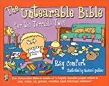 The Untearable Bible...for the Terrible Twos, Ray Comfort, 0882708848