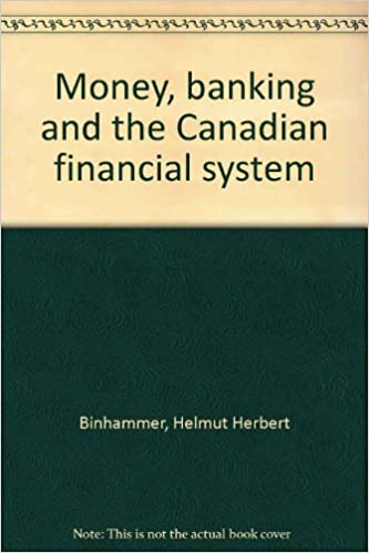 Money Banking and the Canadian Financial System.