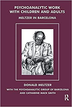Book Psychoanalytic Work with Children and Adults: Meltzer in Barcelona