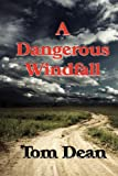 A Dangerous Windfall, Thomas Dean, 1849230382