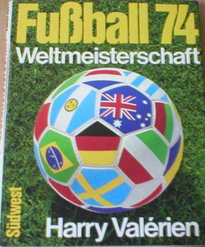 Valerien Fußballweltmeisterschaft 1974, Südwest 1974, 293 Seiten mit tollen Bildern, Großband
