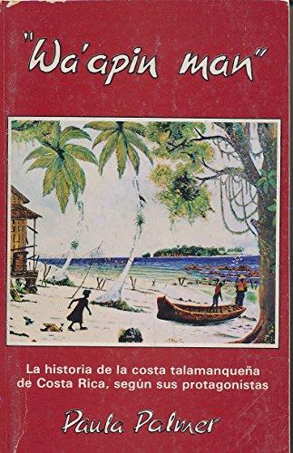 Waapin man: La historia de la costa talamanqueña de Costa Rica, según sus protagonistas (Spanish Edition)