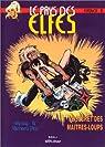 Le Pays des elfes - Elfquest, tome 13 : Le Secret des maîtres-loups par Pini