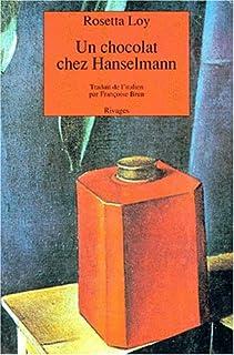 Un chocolat chez Hanselmann, Loy, Rosetta
