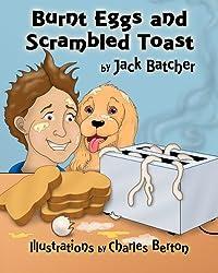 Burnt Eggs and Scrambled Toast