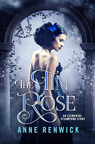 The Tin Rose (An Elemental Steampunk Story Book 1)