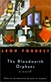The Bloodworth Orphans, Leon Forrest, 0226257223