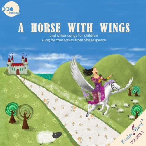 A Horse With Wings (Kinderbard Volume 1)