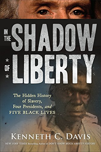 In the Shadow of Liberty: The Hidden History of Slavery, (Four Shadows)