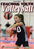 Coaching Youth Volleyball - 4th Edition (Coaching Youth Sports Series)