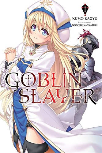 Goblin Slayer, Vol. 1 (light novel) (Goblin Slayer (Light Novel)) [Kumo Kagyu] (Tapa Blanda)