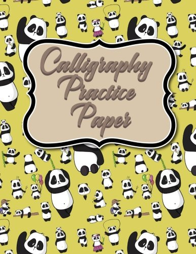 Calligraphy Practice Paper: Calligraphy Books Workbook, Calligraphy Practice Pages, Calligraphy Notebooks For Beginners, Hand Lettering Paper, Cute ... (Calligraphy Practice Papers) (Volume 68)