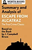 Summary and Analysis of Escape from Alcatraz: The True Crime Classic: Based on the Book by J. Campbell Bruce (Smart Summaries)