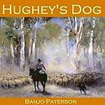 Hughey's Dog | Banjo Paterson