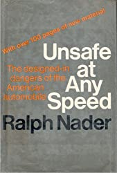 Unsafe at Any Speed: The Designed-in Dangers of the American Automobile