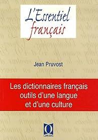 Les dictionnaires français : Outils d'une langue et d'une culture par Jean Pruvost