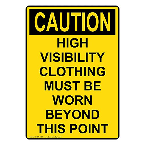 ComplianceSigns Vertical Aluminum OSHA CAUTION High Visibility Clothing Must Sign, 14 x 10 in. with English Text, Yellow Caution Protective Clothing
