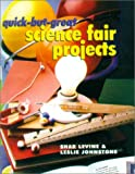 Quick-but-Great Science Fair Projects, Shar Levine and Leslie Johnstone, 0806960035