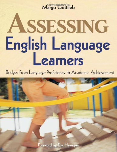 Assessing English Language Learners: Bridges From Language Proficiency to Academic Achievement by Corwin