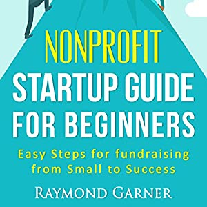 Nonprofit Startup Guide for Beginners Audiobook