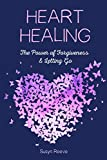 #4: Heart Healing: The Power of Forgiveness & Letting Go