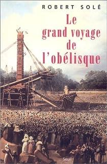 Le grand voyage de l'obélisque, Solé, Robert