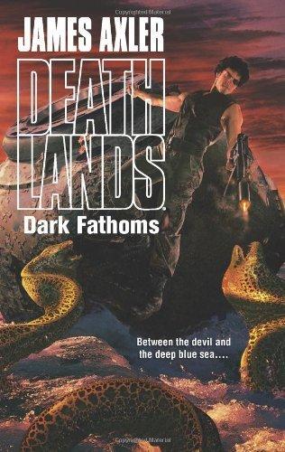 Download By James Axler Dark Fathoms (Deathlands) (1st First Edition) [Mass Market Paperback] pdf epub