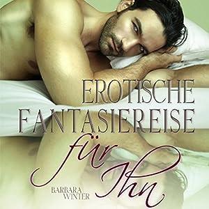 Erotische Fantasiereise - für Ihn Hörbuch