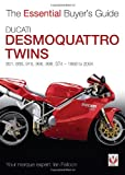 Ducati Desmoquattro Twins: 851, 888, 916, 996, 998, ST4 1988 to 2004 (The Essential Buyer's Guide)