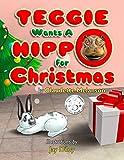 Teggie Wants a Hippo for Christmas
