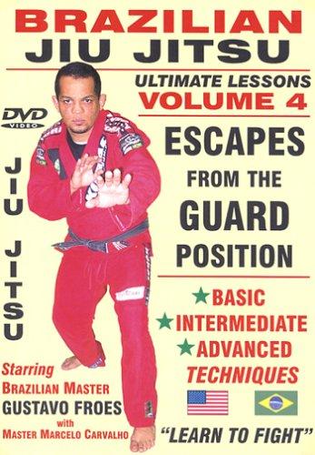 """Brazilian Jiu Jitsu """"Ultimate Lessons"""" Volume 4, Escapes From The GUARD Position: Basic, Intermediate, Advanced Techniques"""